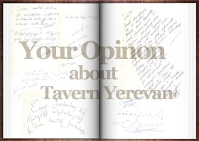 Your opinion about Tavern Yerevan